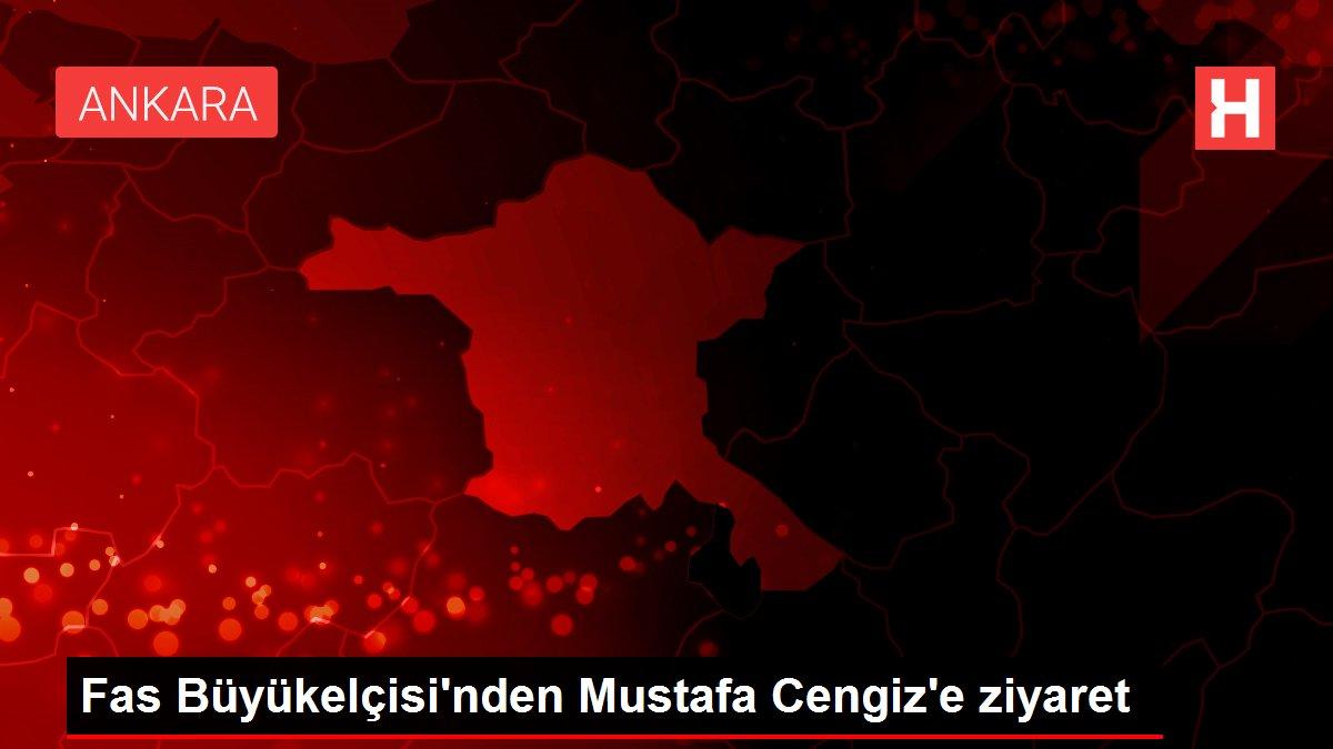Fas Büyükelçisi'nden Mustafa Cengiz'e ziyaret
