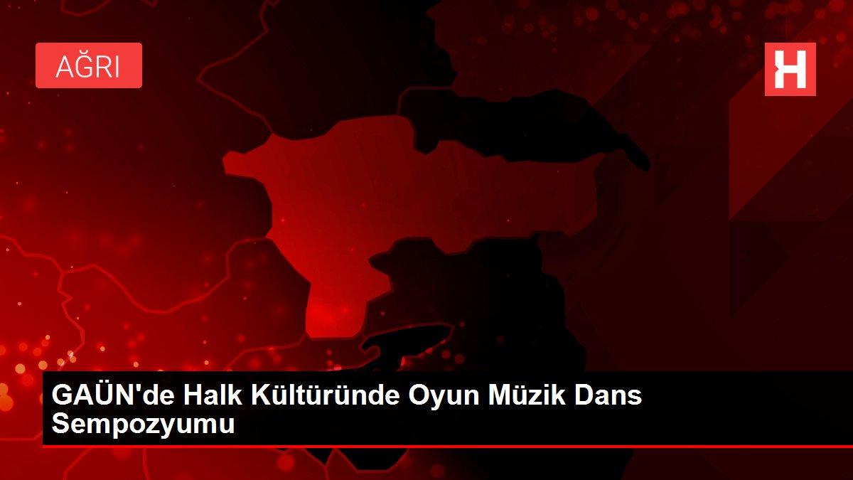 GAÜN'de Halk Kültüründe Oyun Müzik Dans Sempozyumu
