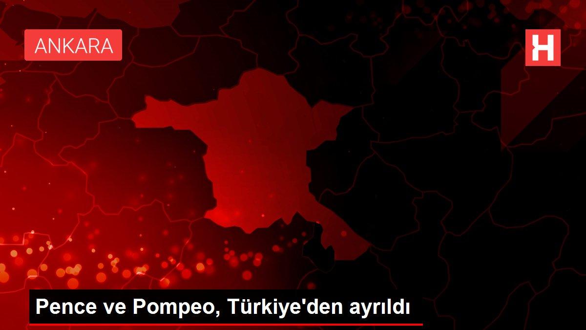 Pence ve Pompeo, Türkiye'den ayrıldı