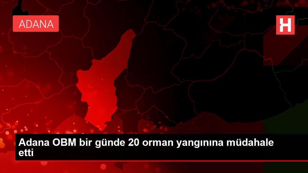 Adana OBM bir günde  20 orman yangınına müdahale etti