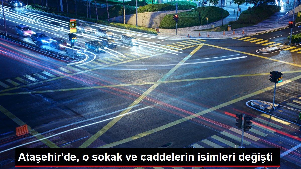 Ataşehir'de, o sokak ve caddelerin isimleri değişti