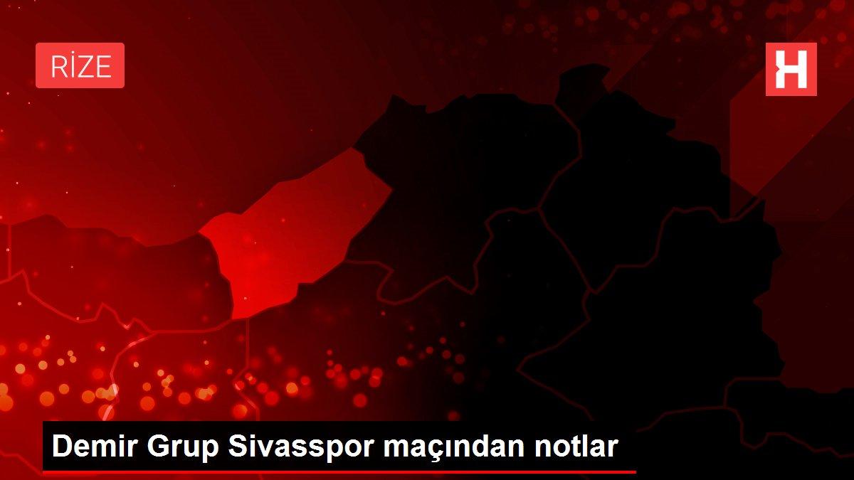 Demir Grup Sivasspor maçından notlar