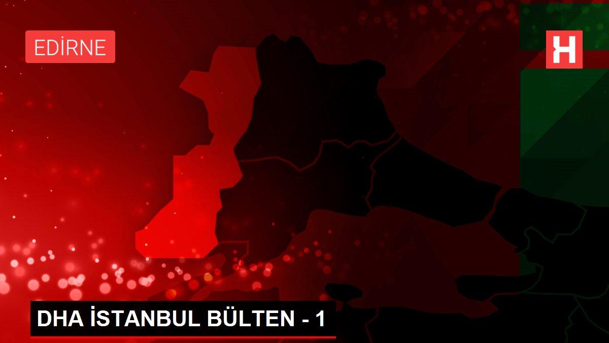 DHA İSTANBUL BÜLTEN - 1