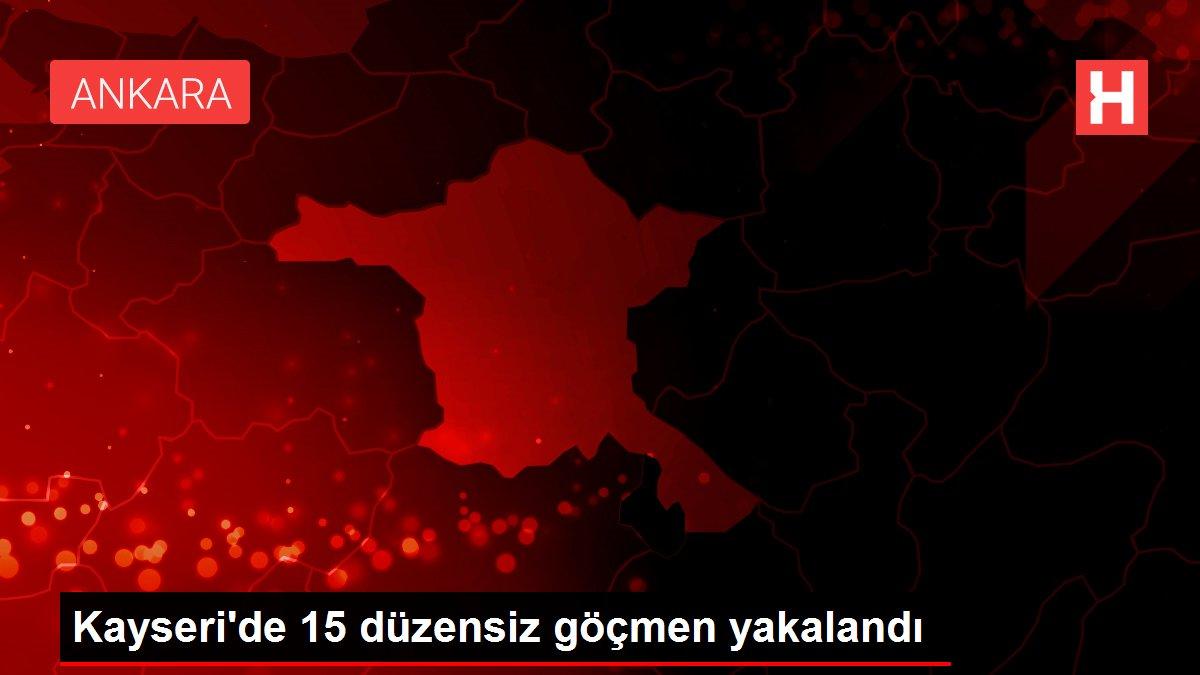 Kayseri'de 15 düzensiz göçmen yakalandı