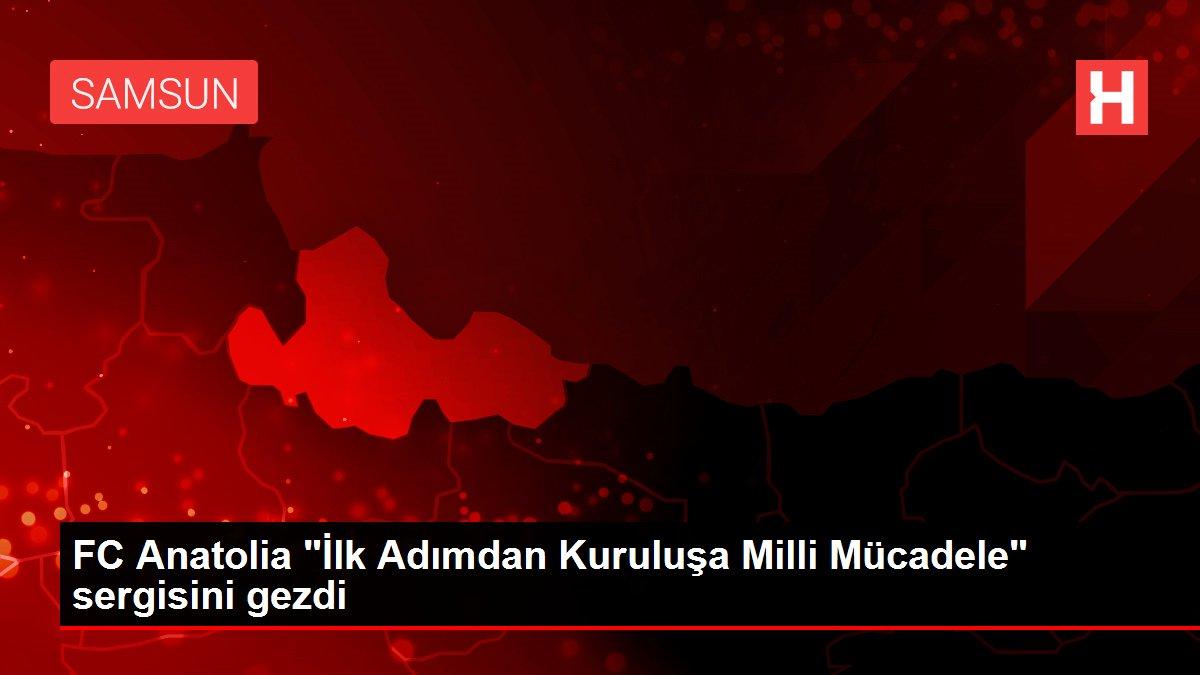 FC Anatolia İlk Adımdan Kuruluşa Milli Mücadele sergisini gezdi