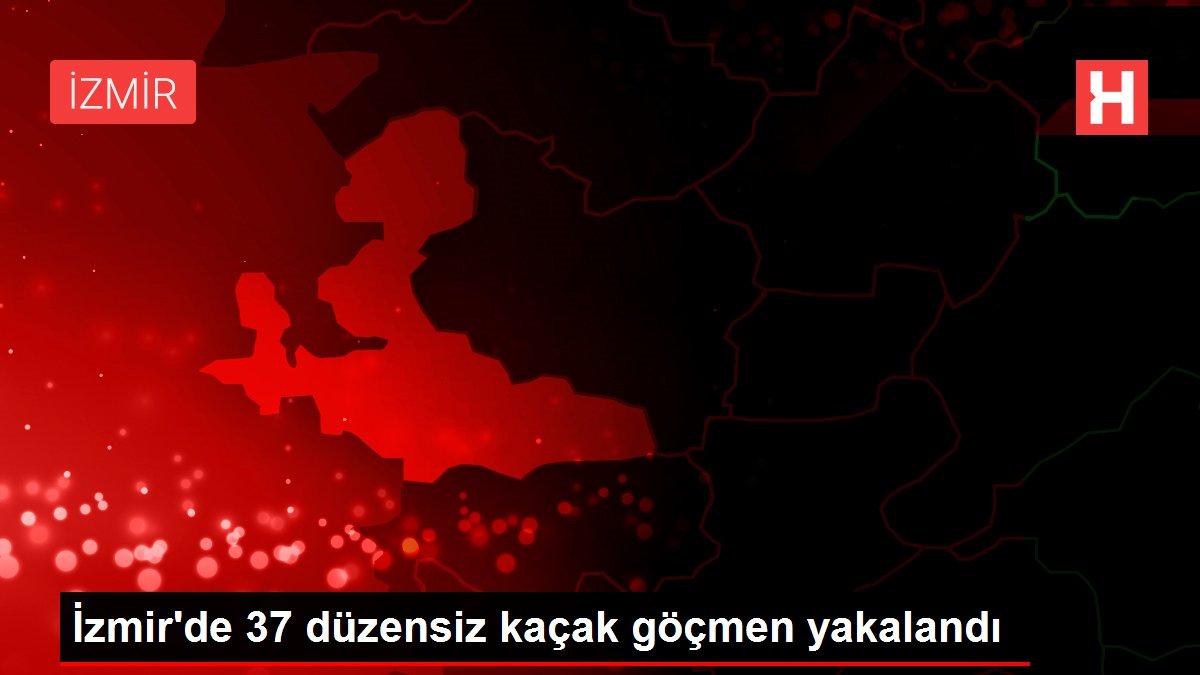 İzmir'de 37 düzensiz kaçak göçmen yakalandı