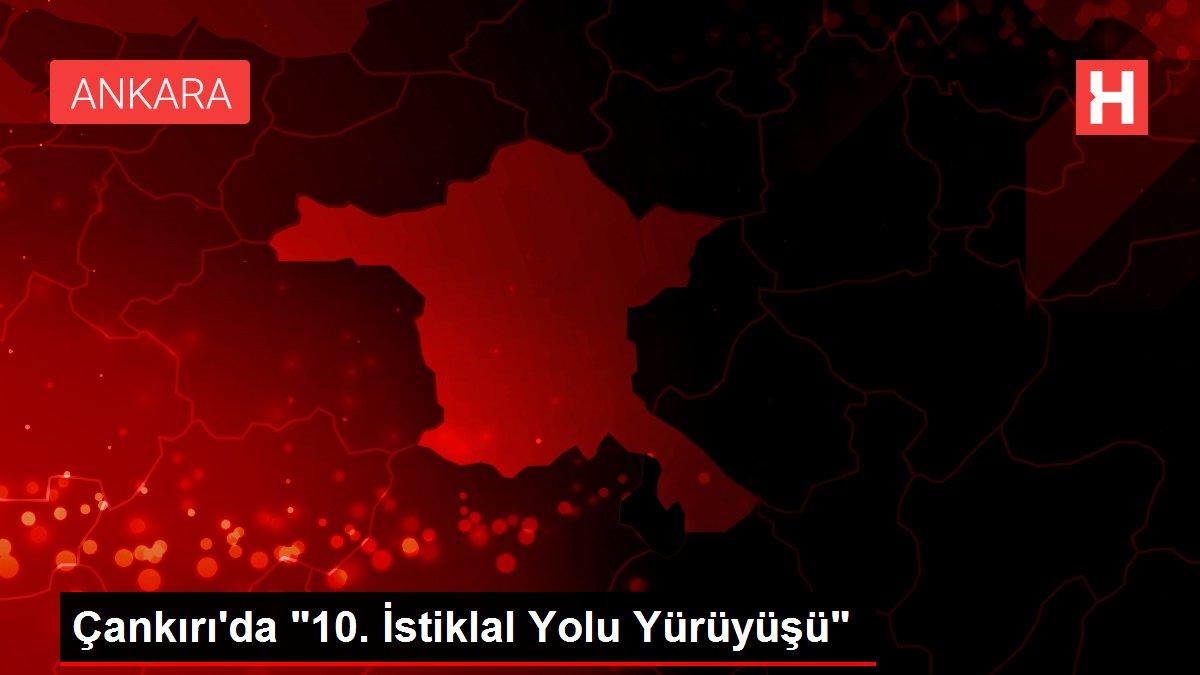Çankırı'da 10. İstiklal Yolu Yürüyüşü