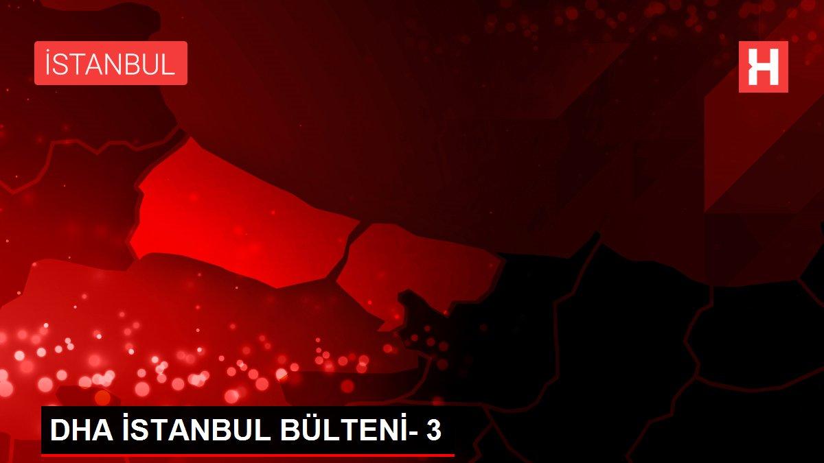 DHA İSTANBUL BÜLTENİ- 3