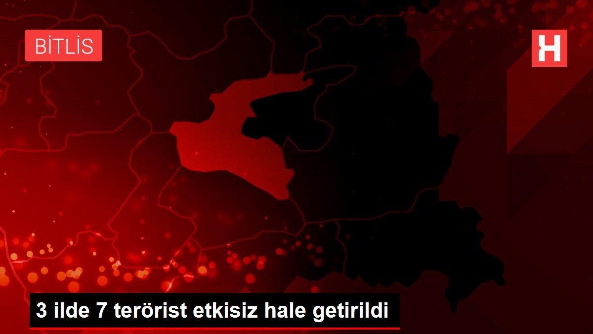 3 ilde 7 terörist etkisiz hale getirildi