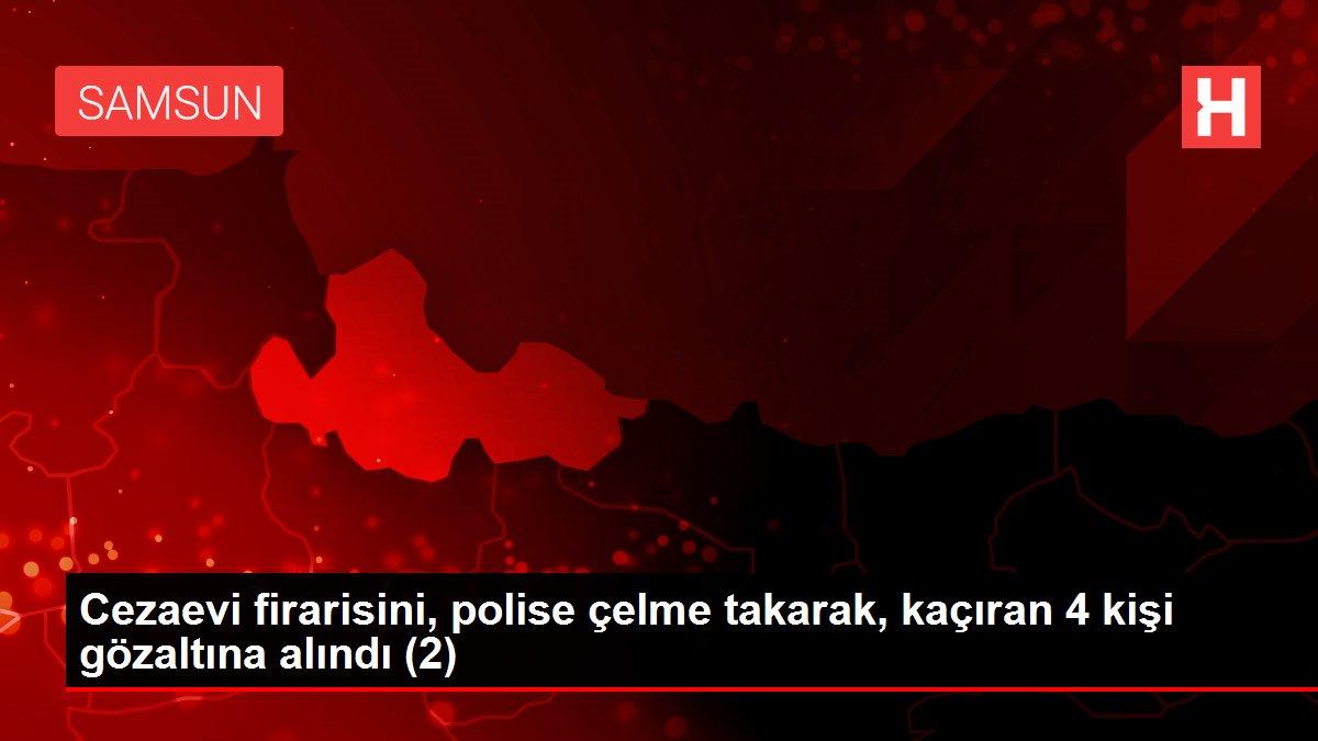Cezaevi firarisini, polise çelme takarak, kaçıran 4 kişi gözaltına alındı (2)