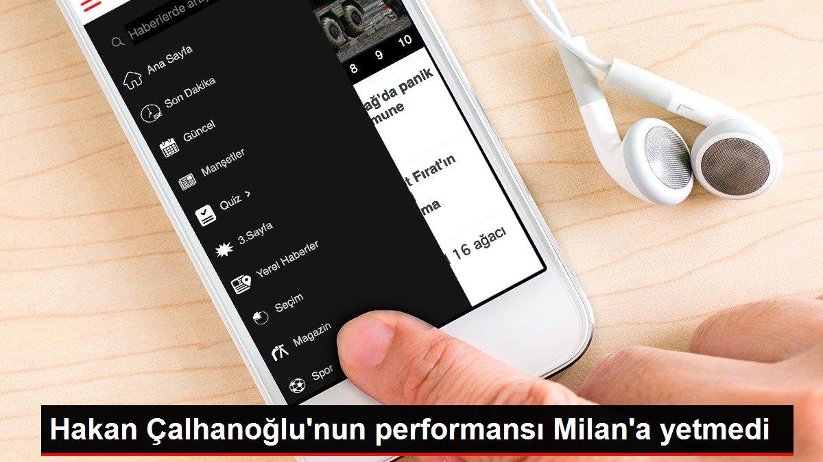 Hakan Çalhanoğlu'nun performansı Milan'a yetmedi