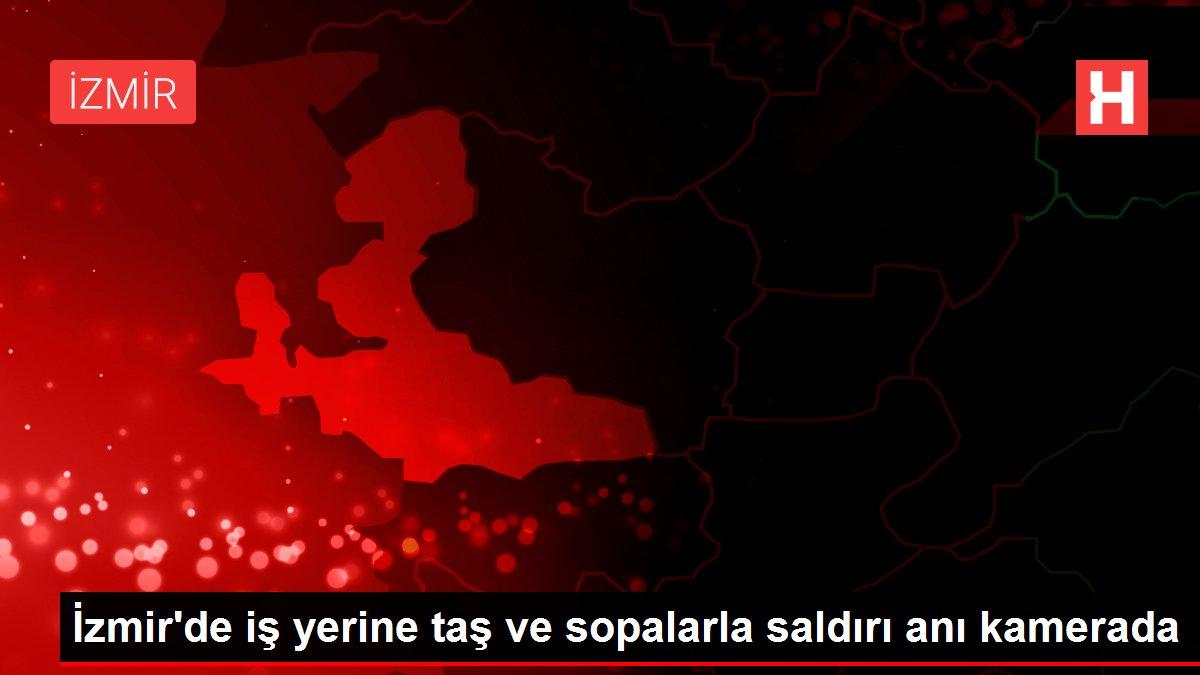 İzmir'de iş yerine taş ve sopalarla saldırı anı kamerada