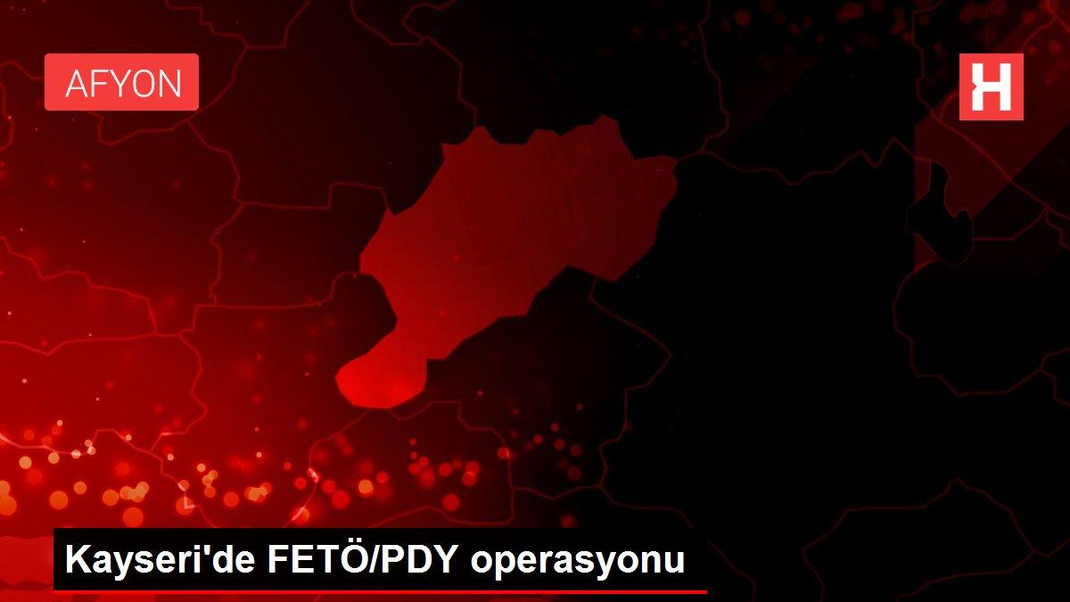 Kayseri'de FETÖ/PDY operasyonu