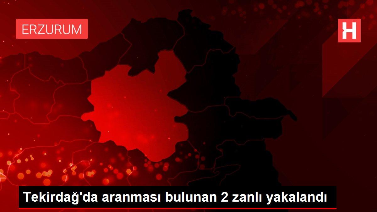 Tekirdağ'da aranması bulunan 2 zanlı yakalandı