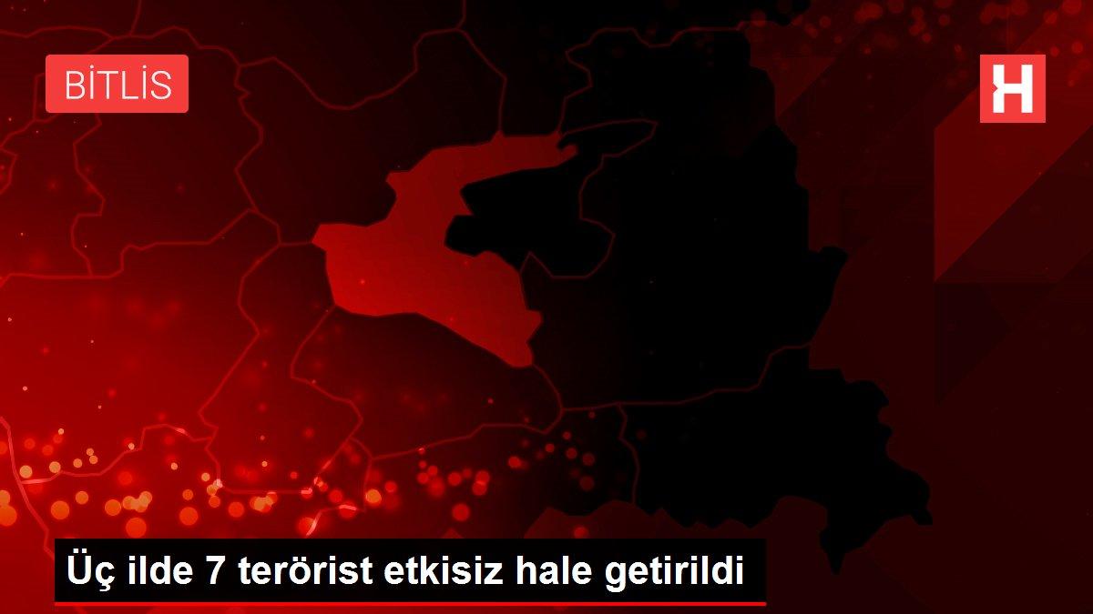 Üç ilde 7 terörist etkisiz hale getirildi