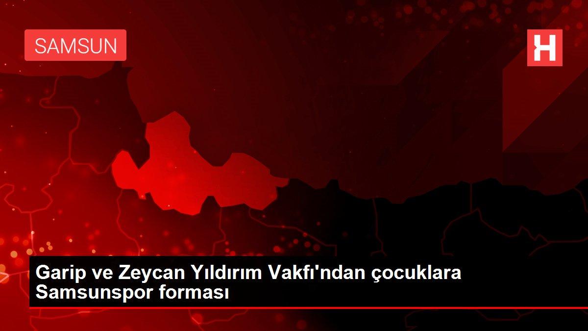 Garip ve Zeycan Yıldırım Vakfı'ndan çocuklara Samsunspor forması