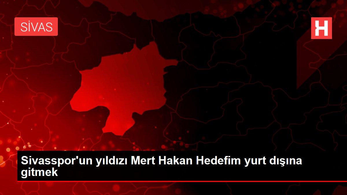 Sivasspor'un yıldızı Mert Hakan Hedefim yurt dışına gitmek