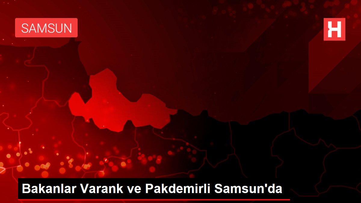 Bakanlar Varank ve Pakdemirli Samsun'da