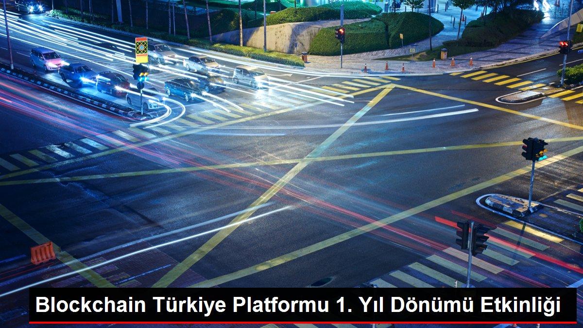 Blockchain Türkiye Platformu 1. Yıl Dönümü Etkinliği