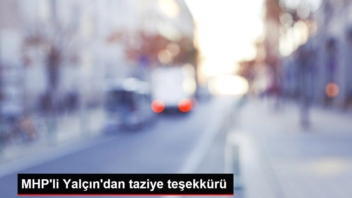 MHP'li Yalçın'dan taziye teşekkürü