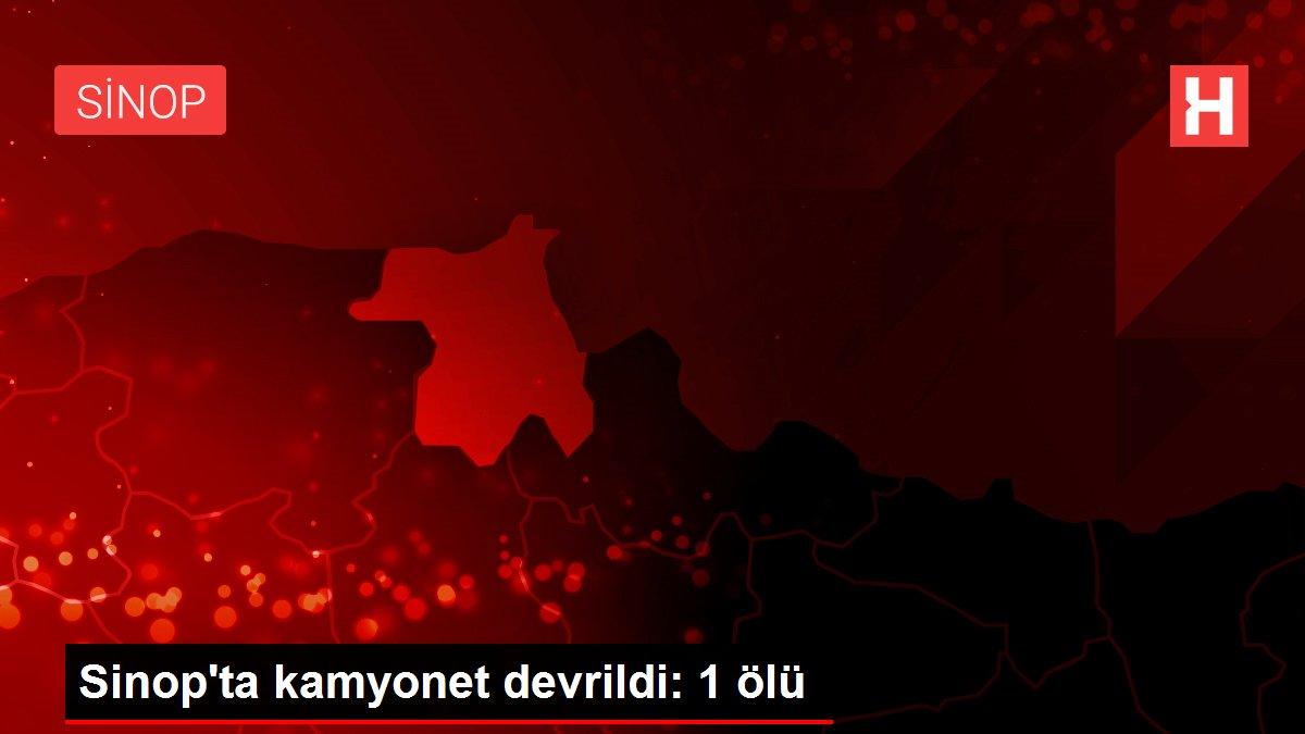 Sinop'ta kamyonet devrildi: 1 ölü