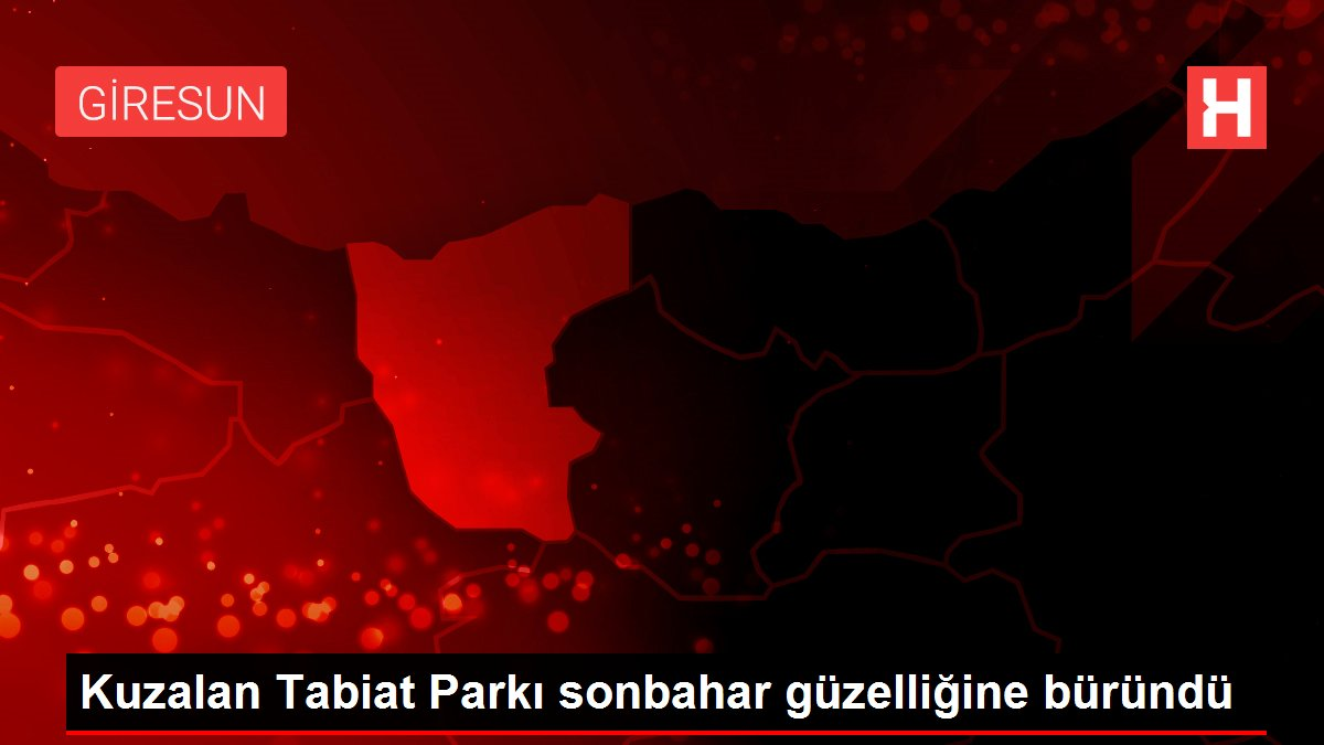 Kuzalan Tabiat Parkı sonbahar güzelliğine büründü
