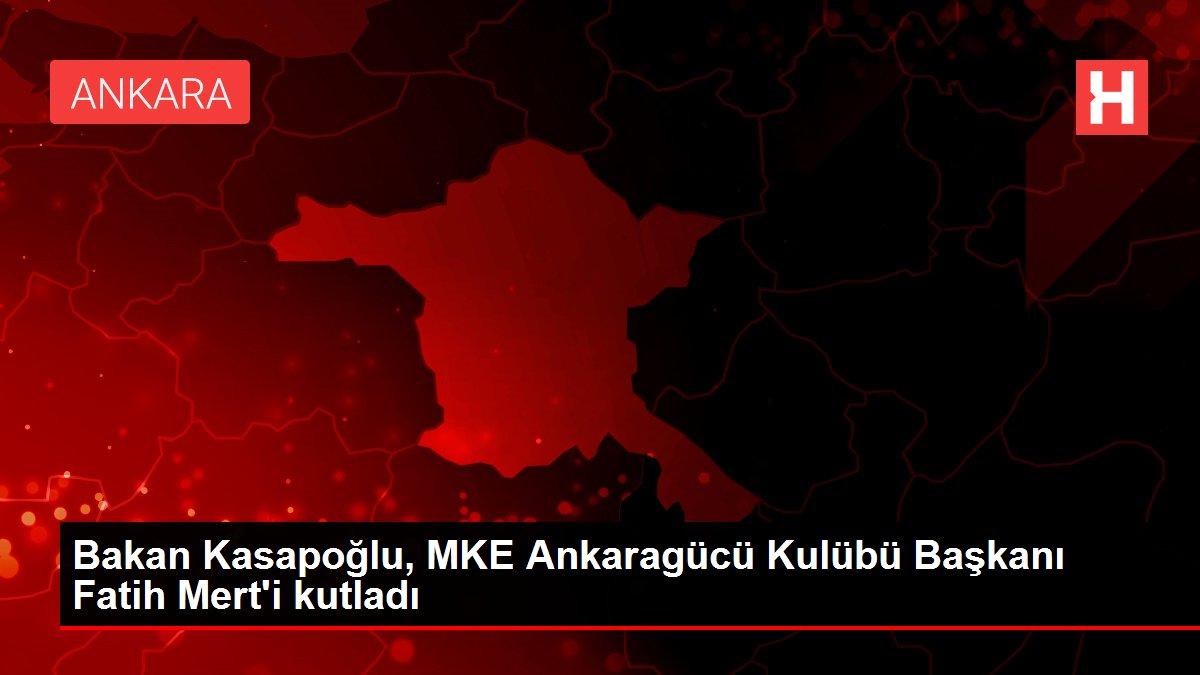 Bakan Kasapoğlu, MKE Ankaragücü Kulübü Başkanı Fatih Mert'i kutladı