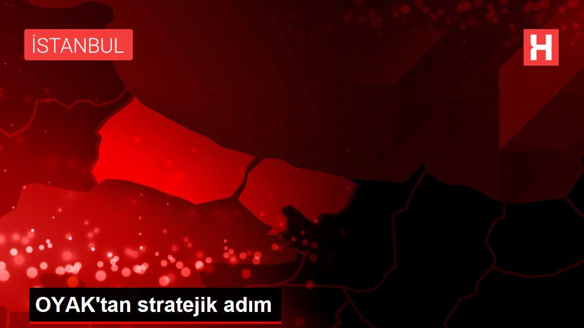 OYAK'tan stratejik adım