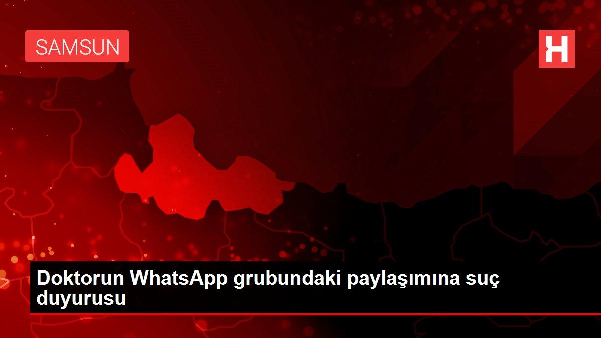 Doktorun WhatsApp grubundaki paylaşımına suç duyurusu