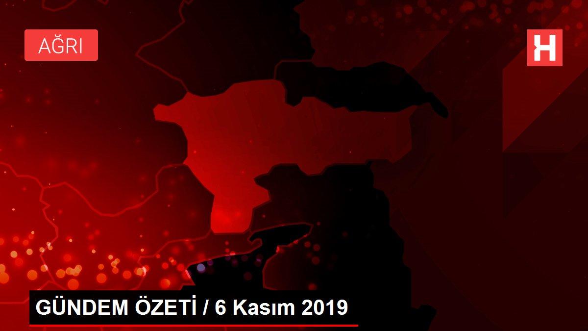 GÜNDEM ÖZETİ / 6 Kasım 2019