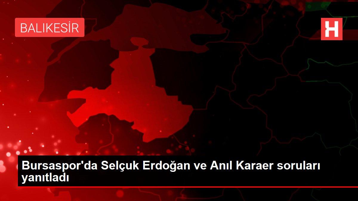 Bursaspor'da Selçuk Erdoğan ve Anıl Karaer soruları yanıtladı