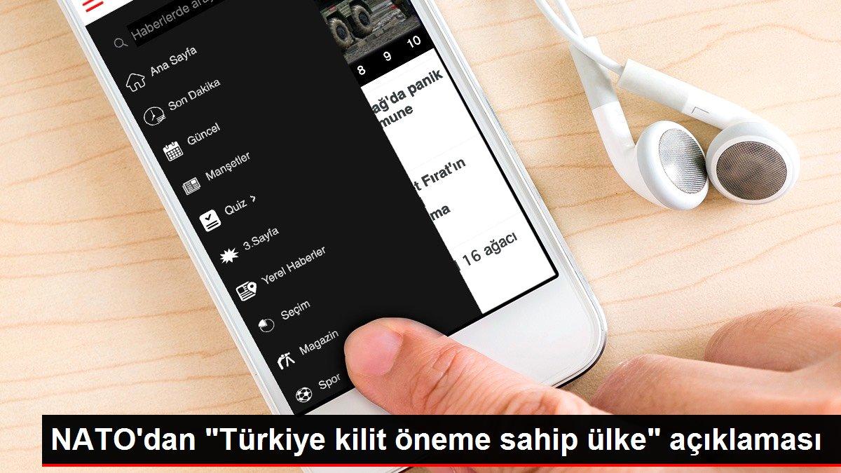 NATO'dan Türkiye kilit öneme sahip ülke açıklaması