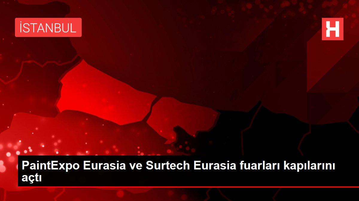 PaintExpo Eurasia ve Surtech Eurasia fuarları kapılarını açtı