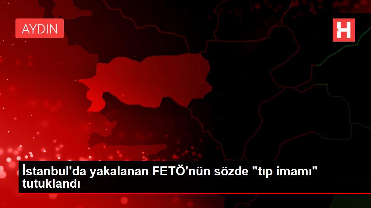 İstanbul'da yakalanan FETÖ'nün sözde
