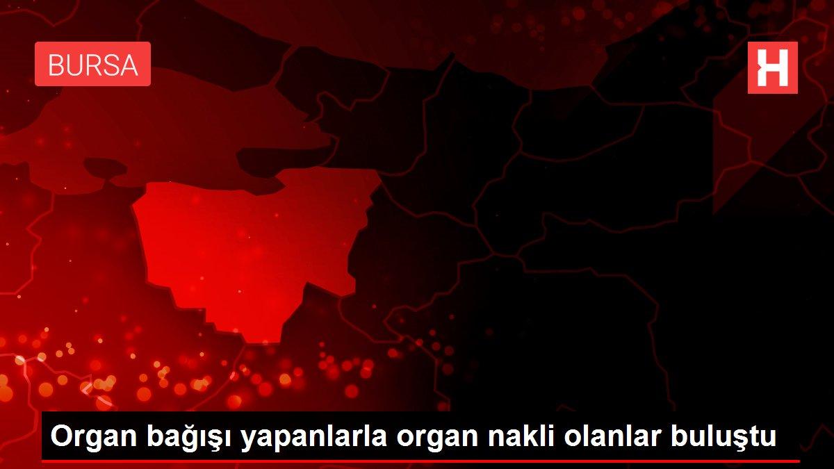 Organ bağışı yapanlarla organ nakli olanlar buluştu