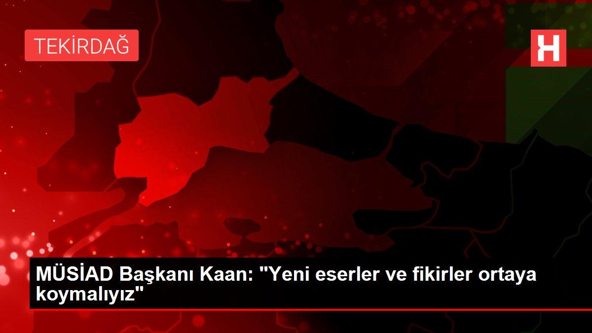 MÜSİAD Başkanı Kaan: