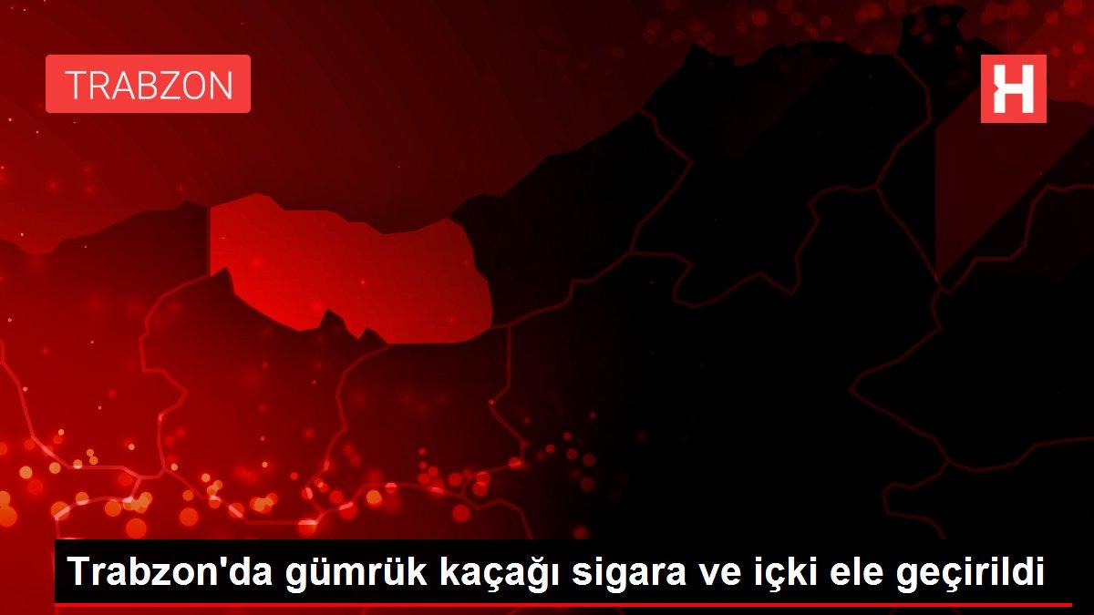 Trabzon'da gümrük kaçağı sigara ve içki ele geçirildi