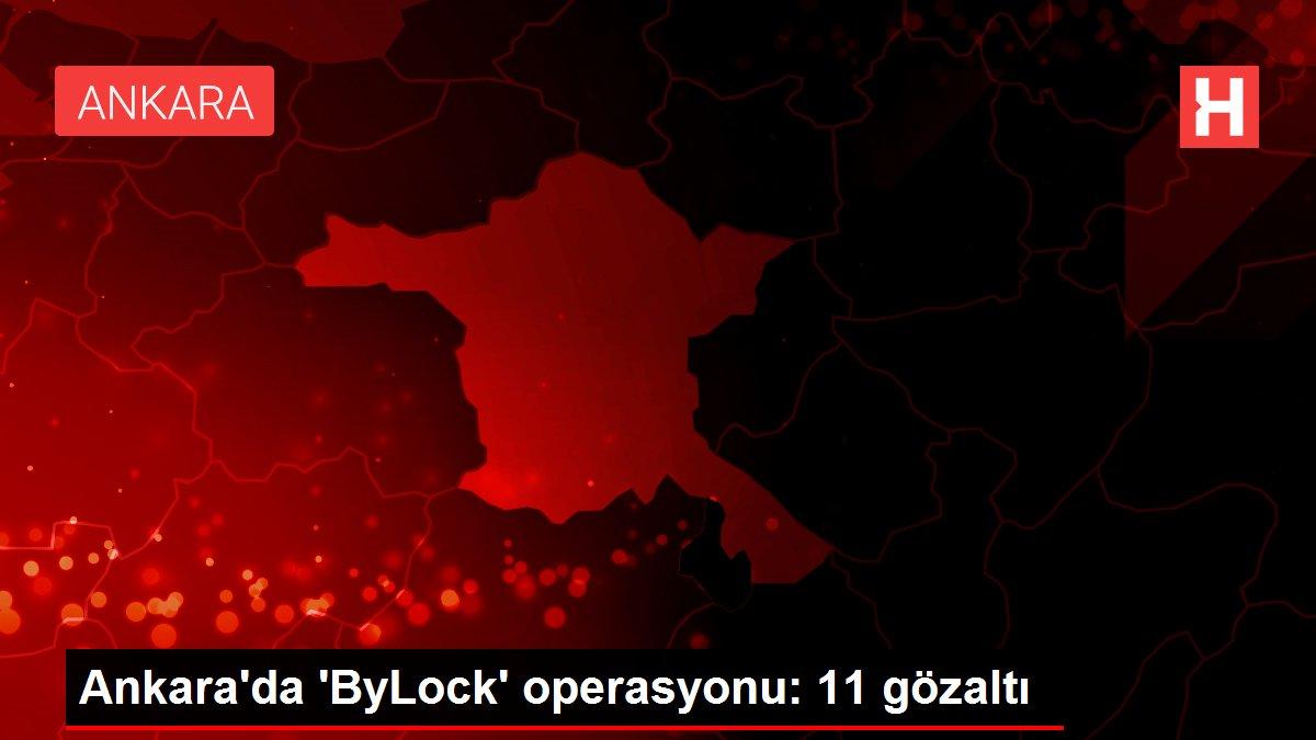 Ankara'da 'ByLock' operasyonu: 11 gözaltı