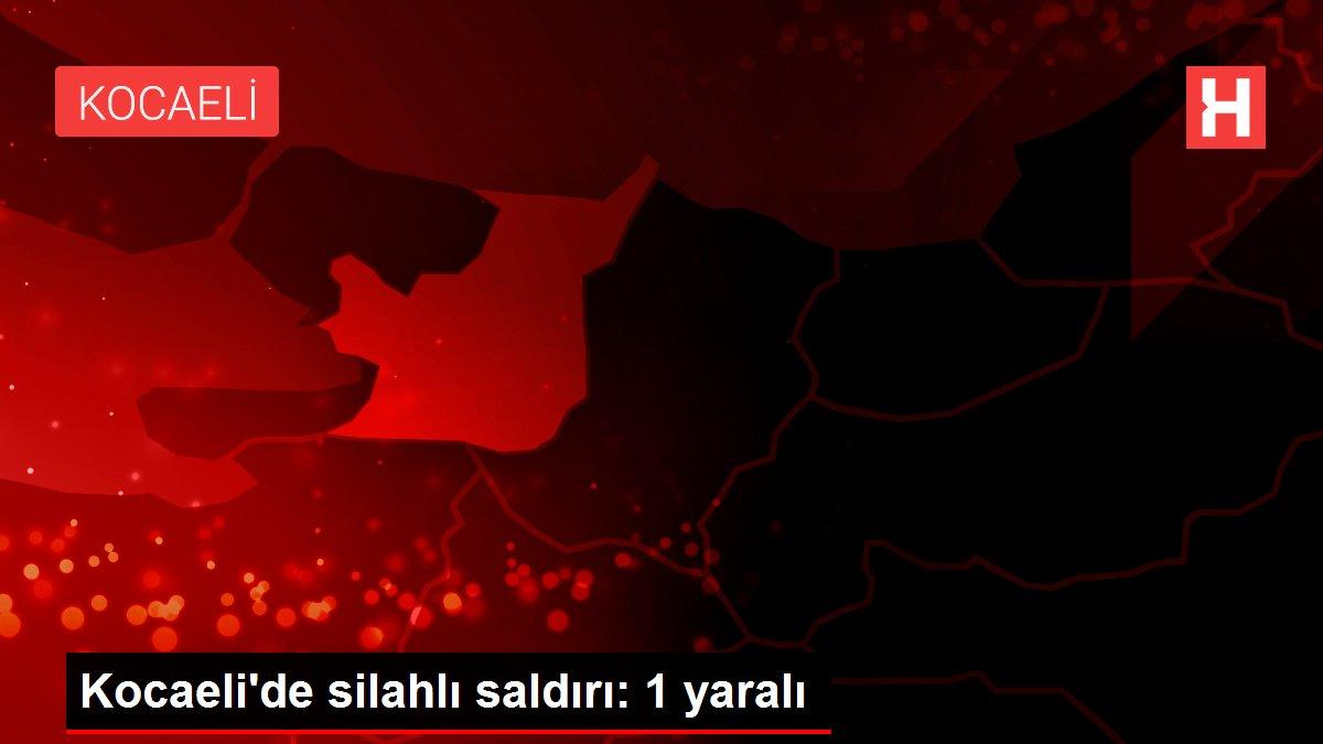 Kocaeli'de silahlı saldırı: 1 yaralı