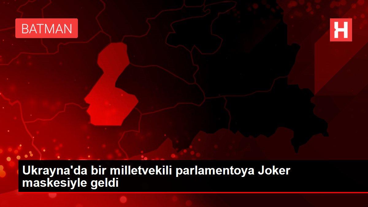 Ukrayna'da bir milletvekili parlamentoya Joker maskesiyle geldi