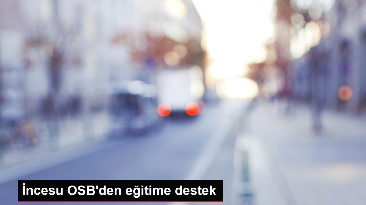 İncesu OSB'den eğitime destek