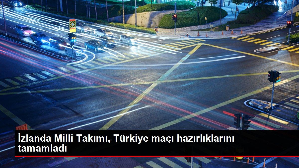 İzlanda Milli Takımı, Türkiye maçı hazırlıklarını tamamladı