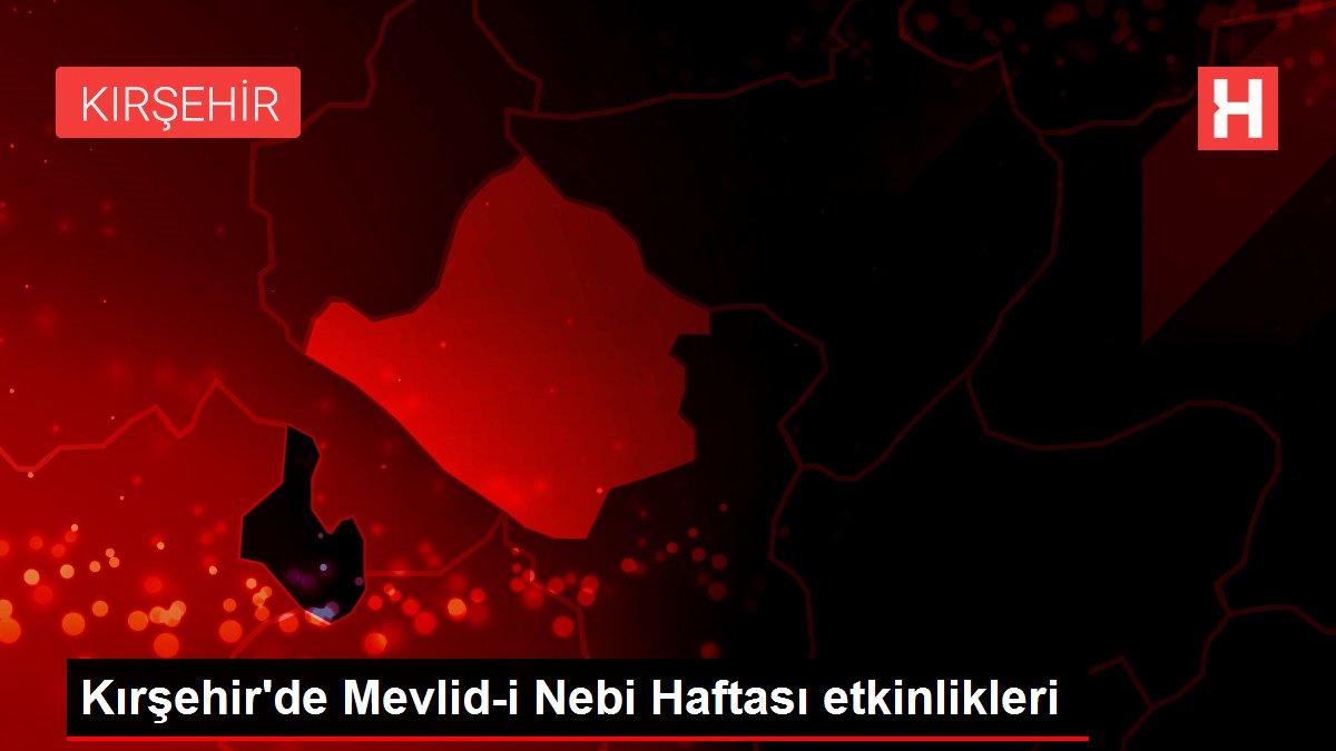 Kırşehir'de Mevlid-i Nebi Haftası etkinlikleri