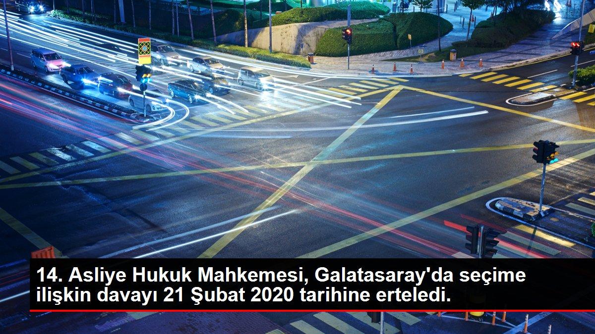 14. Asliye Hukuk Mahkemesi, Galatasaray'da seçime ilişkin davayı 21 Şubat 2020 tarihine erteledi.