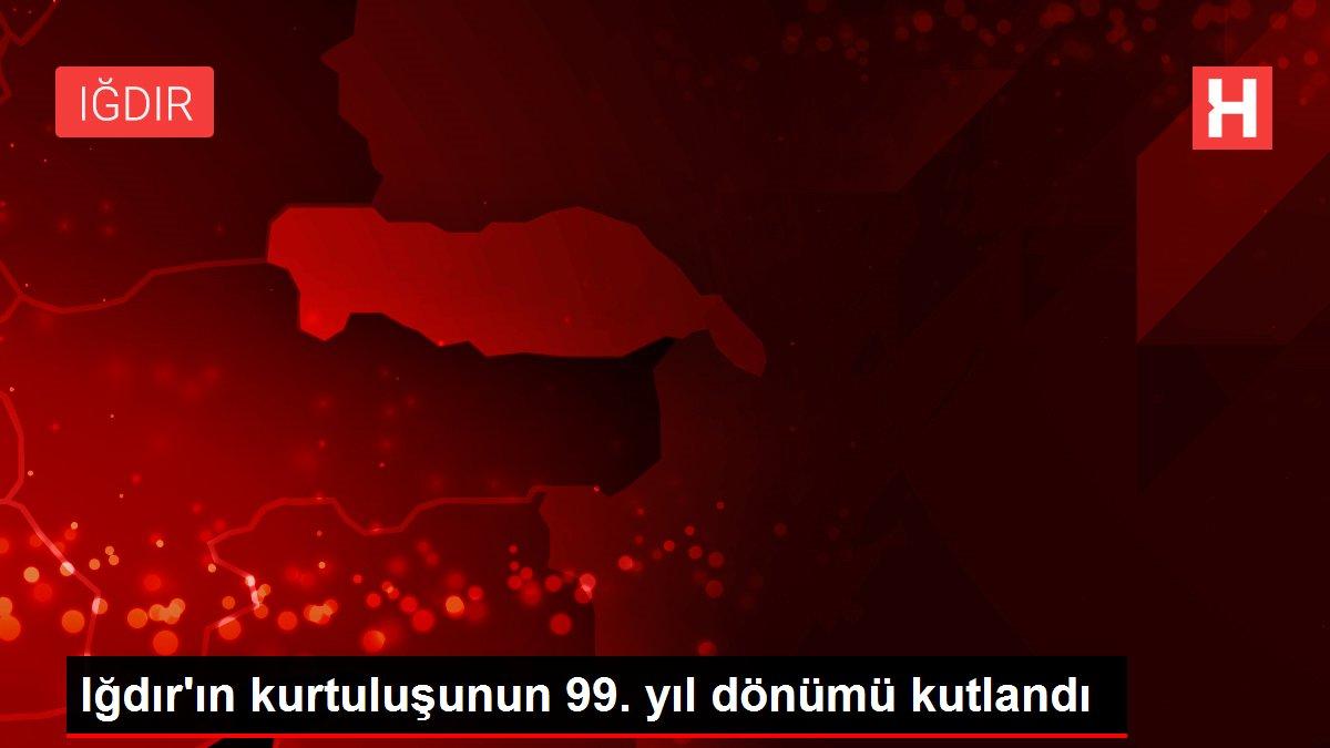 Iğdır'ın kurtuluşunun 99. yıl dönümü kutlandı