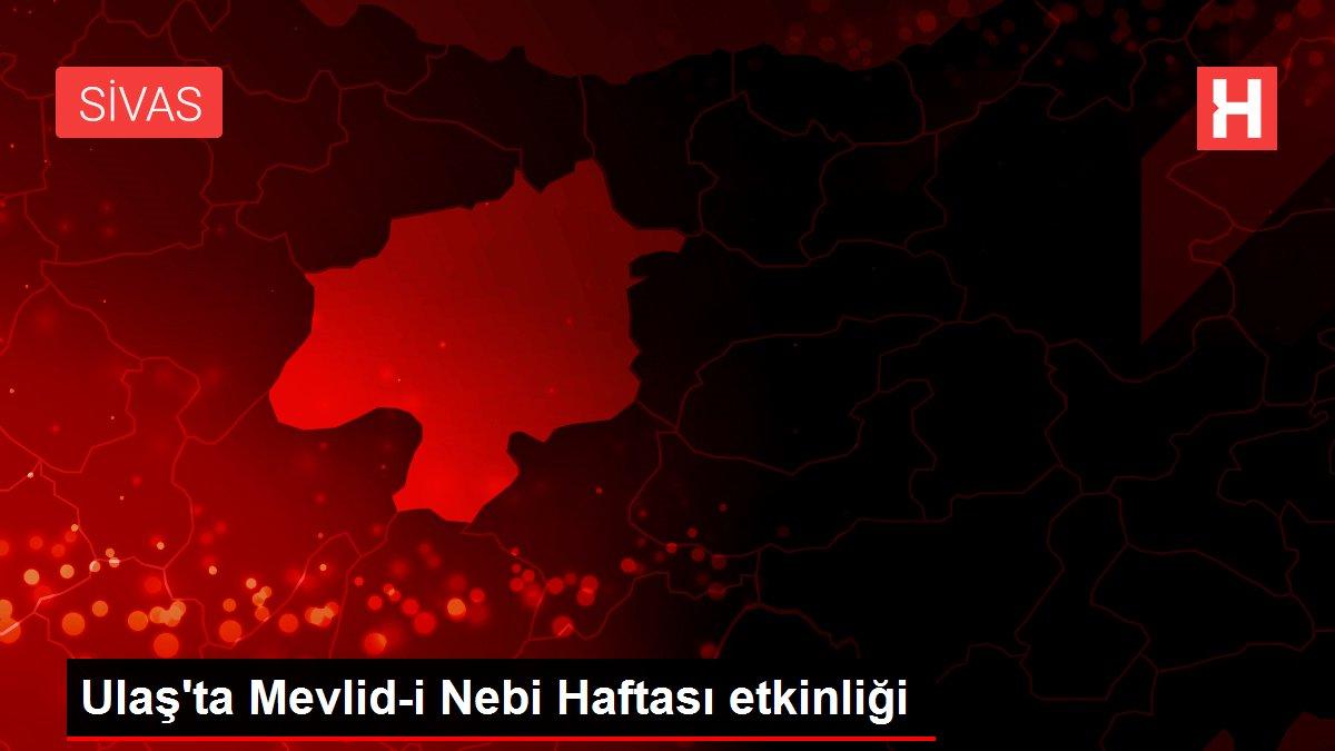 Ulaş'ta Mevlid-i Nebi Haftası etkinliği
