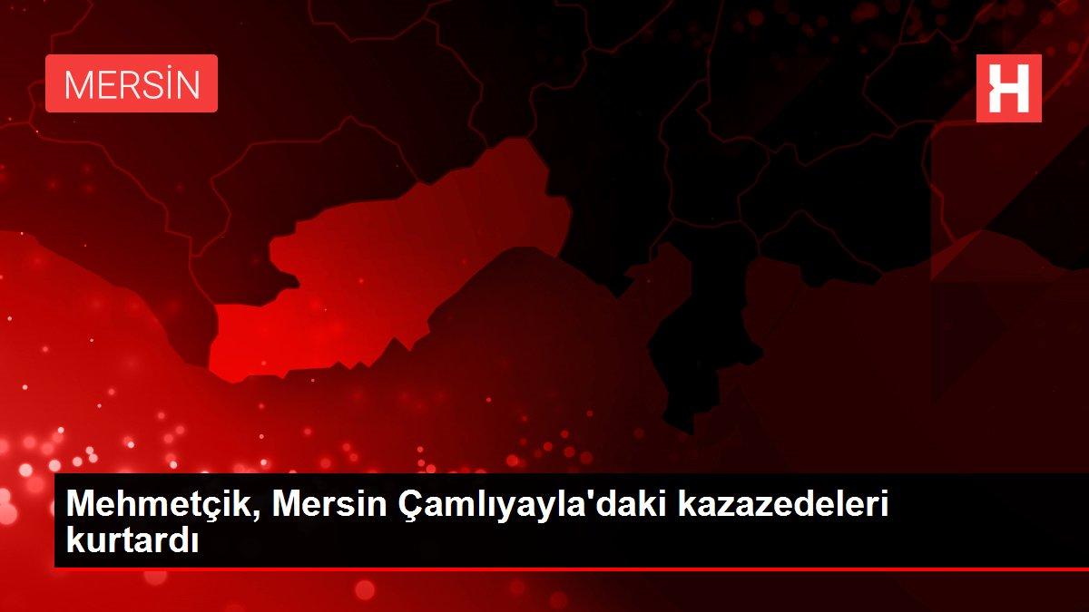 Mehmetçik, Mersin Çamlıyayla'daki kazazedeleri kurtardı