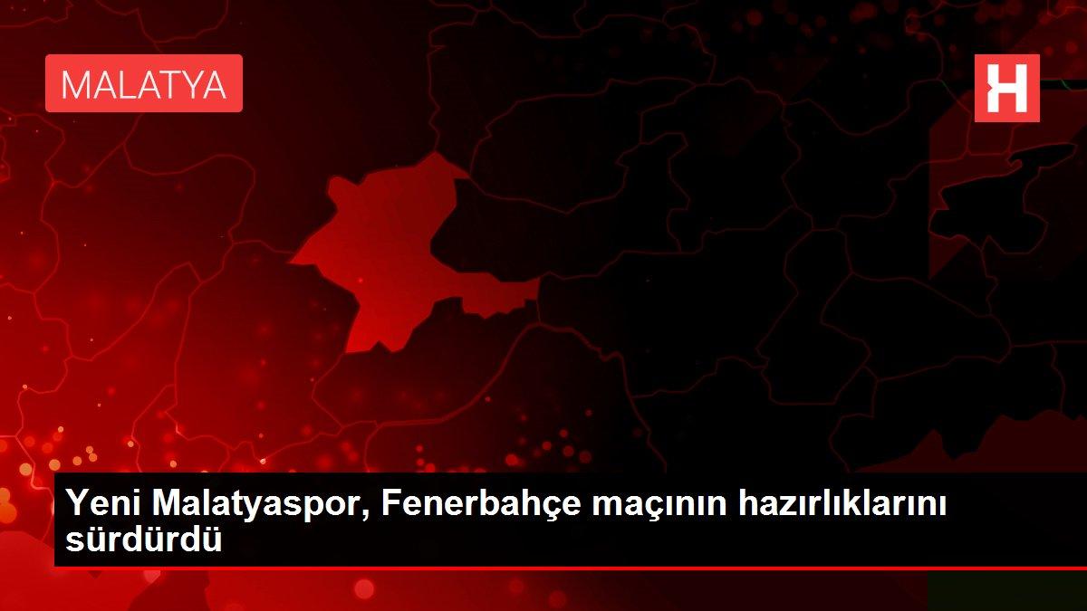 Yeni Malatyaspor, Fenerbahçe maçının hazırlıklarını sürdürdü