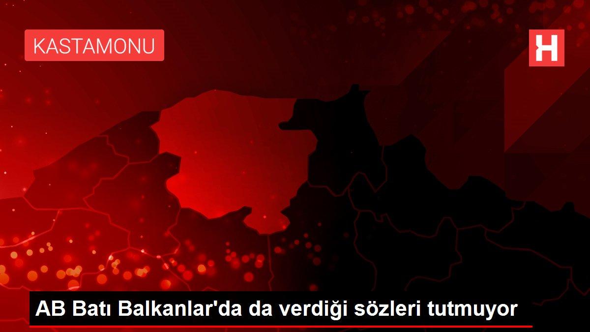 AB Batı Balkanlar'da da verdiği sözleri tutmuyor