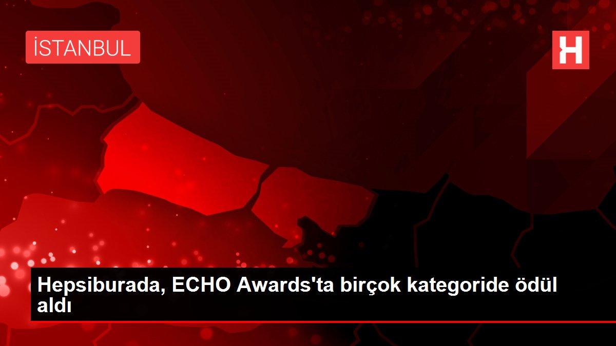 Hepsiburada, ECHO Awards'ta birçok kategoride ödül aldı